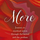 More . . . Journey to mystical union through the sacred and the profane